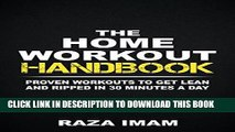 [PDF] The Home Workout Handbook: Proven Workouts to Get Lean and Ripped in 30 Minutes a Day