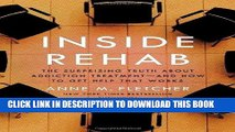 Best Seller Inside Rehab: The Surprising Truth About Addiction Treatment-and How to Get Help That