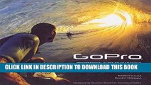 [New] PDF GoPro: Professional Guide to Filmmaking [covers the HERO4 and all GoPro cameras] Free