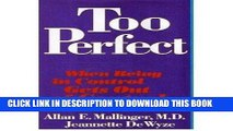 Best Seller Too Perfect: When Being In Control Gets Out Of Control Free Read