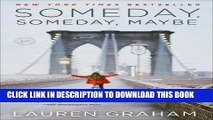 [PDF] FREE Someday, Someday, Maybe: A Novel [Read] Full Ebook
