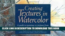 [Free Read] Creating Textures in Watercolor: A Guide to Painting 83 Textures from Grass to Glass