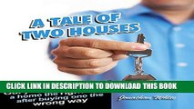 Ebook A Tale of Two Houses: Our Journey of Buying a Home the Right Way After Buying One the Wrong