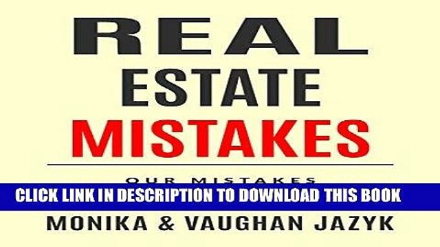 Ebook Real Estate Mistakes: Our Mistakes, Your Success Free Read