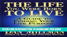 [PDF] The Life You Were Born to Live: A Guide to Finding Your Life Purpose Full Online