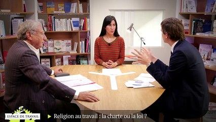 Religion au travail: la charte ou la loi ?