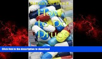 Buy books  How to Do Drugs: (Without going crazy or getting caught) (Drugs and People Book 1)