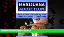 Best books  Marijuana: Marijuana Addiction: Your Guide to Breaking Free from Marijuana Dependency: