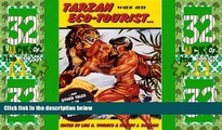 Big Deals  Tarzan Was an Eco-tourist: ...and Other Tales in the Anthropology of Adventure  Best