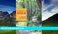 Big Deals  Take a Walk, 3rd Edition: 110 Walks Within 30 Minutes of Seattle and the Greater Puget