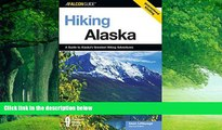 Books to Read  Hiking Alaska, 2nd: A Guide to Alaska s Greatest Hiking Adventures (State Hiking