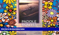 Must Have  Paddle Routes of Western Washington: 50 Flatwater Trips for Canoe and Kayak  READ Ebook
