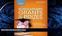 READ book  Scholarships, Grants   Prizes 2015 (Peterson s Scholarships, Grants   Prizes)  BOOK