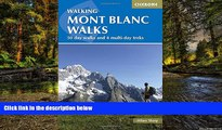 Must Have  Walking Mont Blanc Walks: 50 Day Walks And 4 Multi-Day Treks (Cicerone Guides)  READ