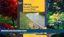 Big Deals  Hiking South Florida and the Keys: A Guide To 39 Great Walking And Hiking Adventures
