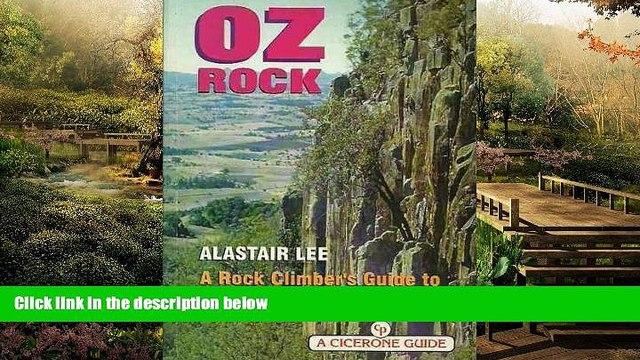 READ FULL  Oz Rock: Rock Climber s Guide to Australian Craggs (Cicerone Climbing Overseas)