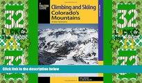Big Deals  Climbing and Skiing Colorado s Mountains: 50 Select Ski Descents (Backcountry Skiing