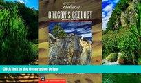 Big Deals  Hiking Oregon s Geology (Hiking Geology)  Full Ebooks Best Seller