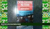 Big Deals  Cross-Country Ski Tours Washington s North Cascades (2nd Edition)  Full Read Most Wanted