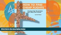 Books to Read  How To Find Cheap Flights: Practical Tips The Airlines Don t Want You To Know  Full