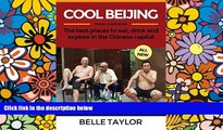 Must Have  Cool Beijing Travel Guide: The best places to eat, drink and explore in the Chinese