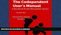 liberty books  The Codependent User s Manual: A Handbook for the Narcissistic Abuser online for