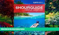 Big Deals  The 6-Hour Guide to Grand Cayman - For Cruise Ship Travelers  Full Ebooks Most Wanted