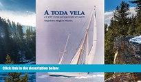 READ NOW  A Toda Vela. 25,000 millas persiguiendo un sueño. (Spanish Edition)  Premium Ebooks