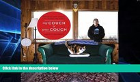 Must Have  My Couch is Your Couch: Exploring How People Live Around the World  READ Ebook Online