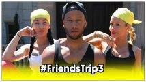 #FriendsTrip3 : Découvrez le salaire des candidats !