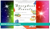 Must Have  Storybook Travels: From Eloise s New York to Harry Potter s London, Visits to 30 of the
