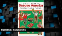 Big Deals  A Travel Guide to Basque America: Families, Feasts, and Festivals (Basque Series)  Best