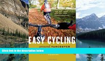Big Deals  Easy Cycling Around Vancouver: Fun Day Trips for All Ages  Full Ebooks Best Seller