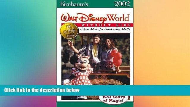 Must Have  Birnbaum s Walt Disney World Without Kids (2002) (Birnbaum s Walt Disney World Without