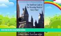 Books to Read  The Unofficial Guide to The Wizarding World of Harry Potter: A Planet Explorers