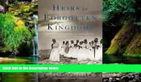 Must Have  Heirs to Forgotten Kingdoms: Journeys Into the Disappearing Religions of the Middle