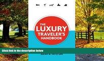 Big Deals  The Luxury Traveler s Handbook (Traveler s Handbooks)  Full Ebooks Most Wanted