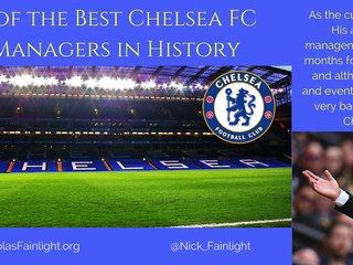Nicholas Fainlight Presents: The 4 Best Chelsea FC Managers