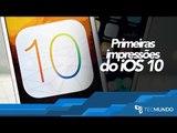 Primeiras impressões: testamos o iOS 10, nova versão do SO da Apple - TecMundo