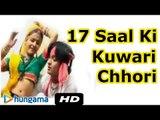 17 Saal Ki Kuwari Chhori ★ Titar Bolyo ★ Rajasthani HOT Song ★ Sexy Song ★