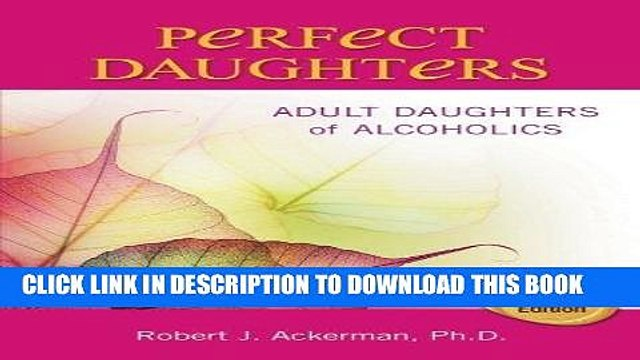 Ebook Perfect Daughters: Adult Daughters of Alcoholics Free Read
