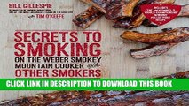 Ebook Secrets to Smoking on the Weber Smokey Mountain Cooker and Other Smokers: An Independent