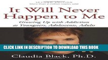 Best Seller It Will Never Happen to Me: Growing Up with Addiction As Youngsters, Adolescents,