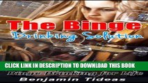 Ebook The Binge Drinking Solution: Control Alcohol Consumption and Stop Binge Drinking for Life