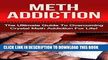 Ebook Crystal Meth Addiction: The Ultimate Guide to Overcoming Crystal Meth Addiction For Life!