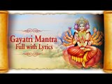 Om Bhur Bhuva Swaha Mantra | Gayatri Mantra Full with Lyrics | Gayatri Maa Songs