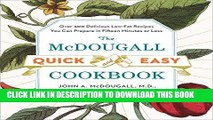 Ebook The McDougall Quick and Easy Cookbook: Over 300 Delicious Low-Fat Recipes You Can Prepare in