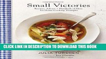 Best Seller Small Victories: Recipes, Advice + Hundreds of Ideas for Home Cooking Triumphs Free