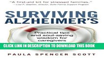 Best Seller Surviving Alzheimer s: Practical tips and soul-saving wisdom for caregivers Free