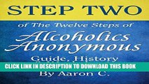 Best Seller Step Two of The Twelve Steps of Alcoholics Anonymous: Guide, History   Worksheets Free